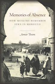 Moroccan Art History by Memories Of Absence How Muslims Remember Jews In Morocco Aomar Boum