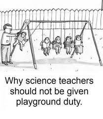 Science Teacher Meme - why science teachers should not be given playground duty meme on me me