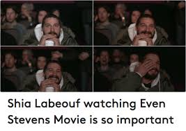 Shia Labeouf Meme - shia labeouf watching even stevens movie is so important funny