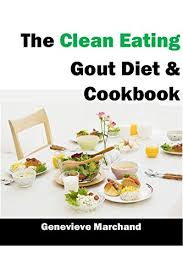 the clean eating gout diet u0026 cookbook improve your gout one meal