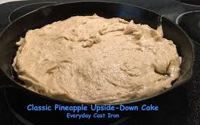 classic pineapple upside down cake u2013 everyday cast iron
