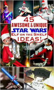 star wars elf on the shelf ideas 45 ways for your elf to use the