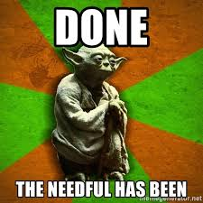 Advice Meme Generator - done the needful has been yoda advice meme generator