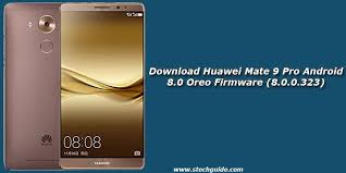 pro android huawei mate 9 pro android 8 0 oreo firmware 8 0 0 323