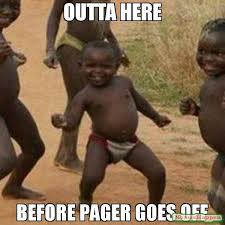 Pager Meme - outta here before pager goes off meme third world success kid