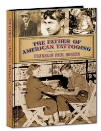 the father of american tattooing u2013 franklin paul rogers u2013 revised