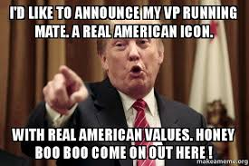 Honey Boo Boo Meme - i d like to announce my vp running mate a real american icon