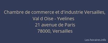 chambre de commerce et d industrie de versailles chambre de commerce et d industrie val d oise yvelines
