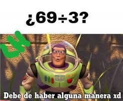 Buzz Lightyear Memes - dopl3r com memes 69 3 debe de haber alquna manera xd dice