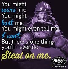 softball sayings for catchers catcher quotes my the