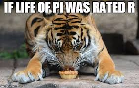 R Rated Memes - image tagged in life of pi funny memes funny memes tiger pie imgflip
