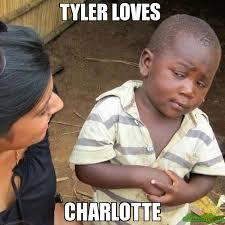 Charlotte Meme - tyler loves charlotte meme third world skeptical kid 2136