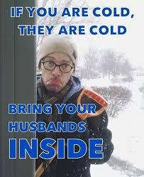 Funny Cold Meme - if you are cold they are cold funny pictures quotes memes