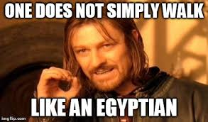 Egyptian Memes - one does not simply meme imgflip