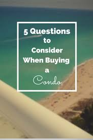 what questions to ask when buying a condo geo anime ga