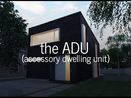 accessory dwelling unit all about adus accessory dwelling units youtube