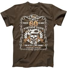 60 year birthday t shirts vintage dude aged 60 years myth legend 60th birthday t shirt