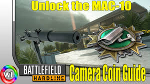 battlefield hardline mac 10 unlock and camera coin guide youtube