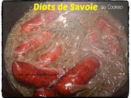 cuisiner les diots de savoie recettes de diots et cookéo