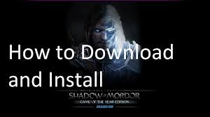 how to download and install middle earth shadow of mordor u2013 game