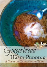 colonial thanksgiving recipe gingerbread hasty pudding