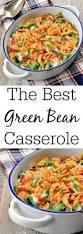 thanksgiving bean casserole best 10 best green bean casserole ideas on pinterest green bean