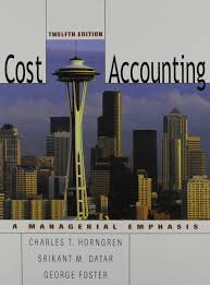 cost accounting united states edition a managerial emphasis