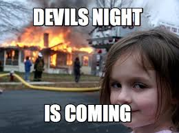 Meme Generator Maker - meme maker devils night is coming meme generator holy shit