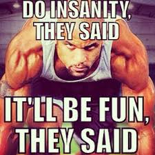 Insanity Workout Meme - 4 lessons i ve learned from my 60 day challenge so far gtal good