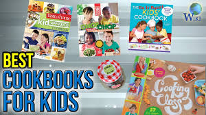 best cookbooks 10 best cookbooks for kids 2017 youtube