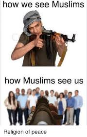 Peace Meme - islam is a religion of peace meme is best of the funny meme