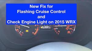 subaru check engine light cruise flashing subaru wrx error code p0171 p0172 flashing cruise control and check