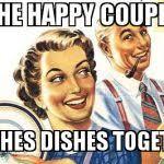 Happy Marriage Meme - thoroughly modern marriage meme generator imgflip