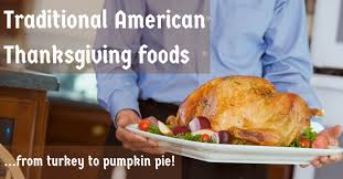 traditional american thanksgiving foods from turkey to pumpkin pie