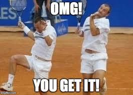 Funny Tennis Memes - gay tennis imgflip