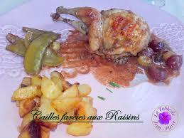 cuisiner les cailles cailles farcies aux raisins la table de jean