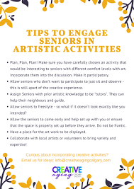 Tip Sheet For Your Creative Engaging Seniors In Artistic Activities A Study Creative