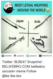World Memes - most lethal weapons around the world japan arab greeke india k 증