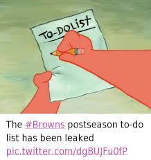 To Do List Meme - to dolist the browns postseason to do list has been leaked