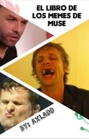 Muse Meme - el libro de los memes de muse axla99 wattpad