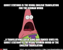German Memes - ghost stations is the usual german word of the english translation