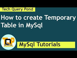 how to create temporary table in mysql youtube