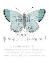 he makes all things new free butterfly print hymns and verses