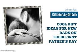 best day gifts from the best s day gift ideas for new dads cool picks