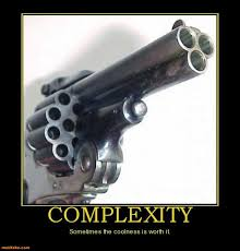demotivational poster complexity sometimes the coolness is worth it
