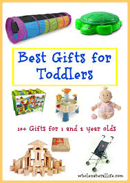 the best gifts for toddlers ages 1 and 2 whole natural life