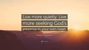 Seeking Live Goswami Kriyananda Quote Live More Quietly Live More Seeking
