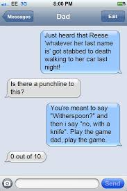 Funny Texting Jokes - tried to use the reese witherspoon joke on my dad reese