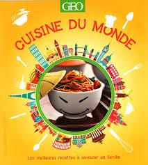 la cuisine du monde editions prisma découvrez la cuisine du monde en famille