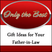 gift ideas for father in law father and gift